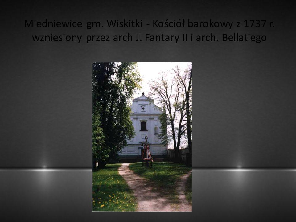 Miedniewice gm. Wiskitki - Kościół barokowy z 1737 r. wzniesiony przez arch J. Fantary II i arch. Bellatiego