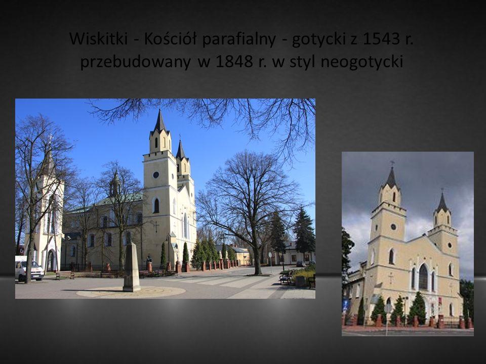 Wiskitki - Kościół parafialny - gotycki z 1543 r. przebudowany w 1848 r. w styl neogotycki