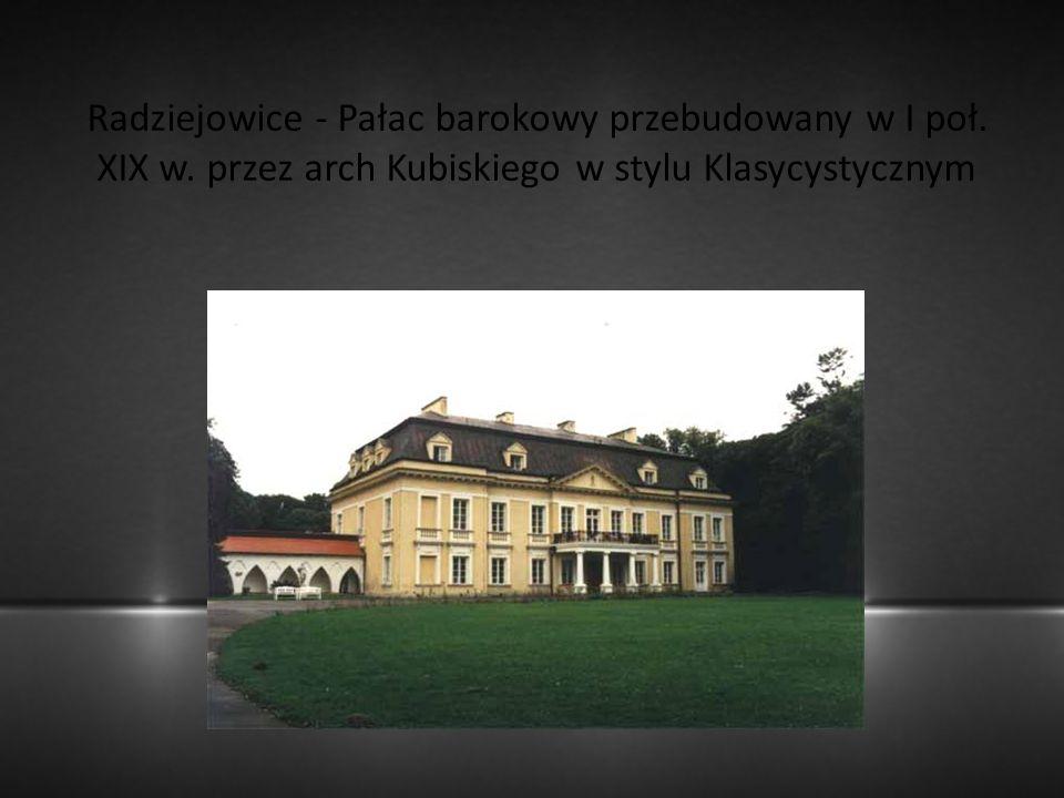 Radziejowice - Pałac barokowy przebudowany w I poł. XIX w. przez arch Kubiskiego w stylu Klasycystycznym