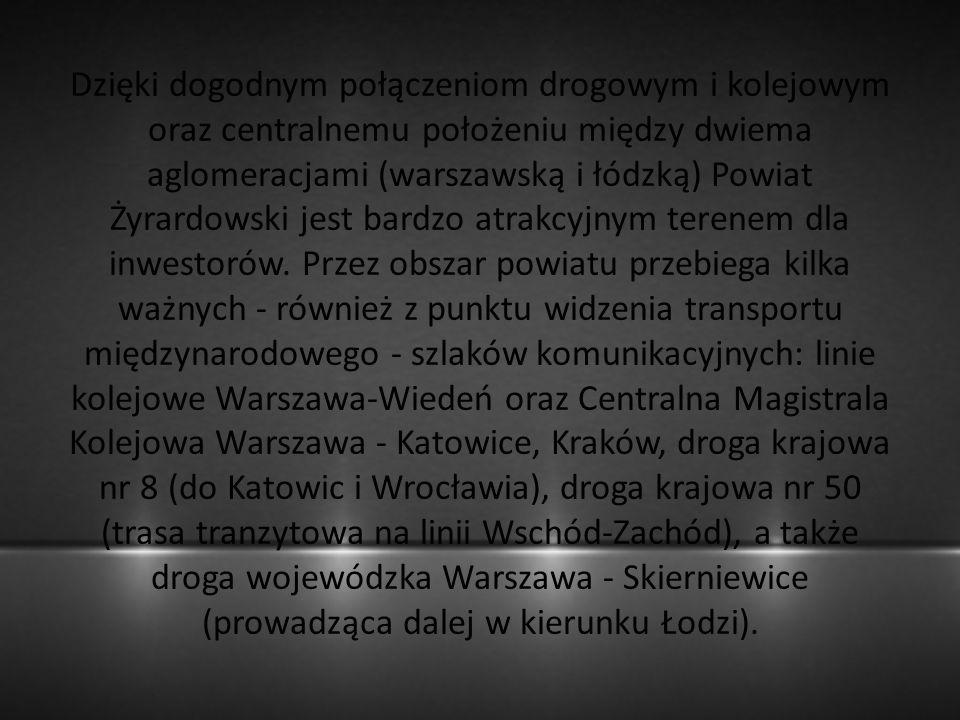 Dzięki dogodnym połączeniom drogowym i kolejowym oraz centralnemu położeniu między dwiema aglomeracjami (warszawską i łódzką) Powiat Żyrardowski jest