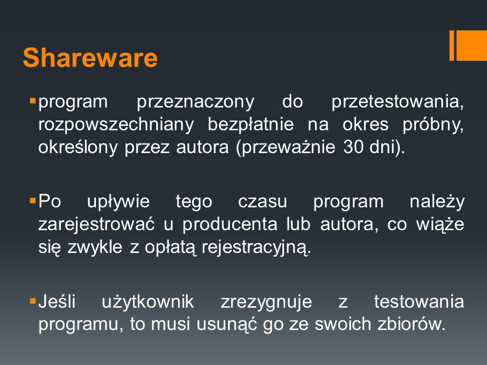 Shareware  program przeznaczony do przetestowania, rozpowszechniany bezpłatnie na okres próbny, określony przez autora (przeważnie 30 dni).  Po upły