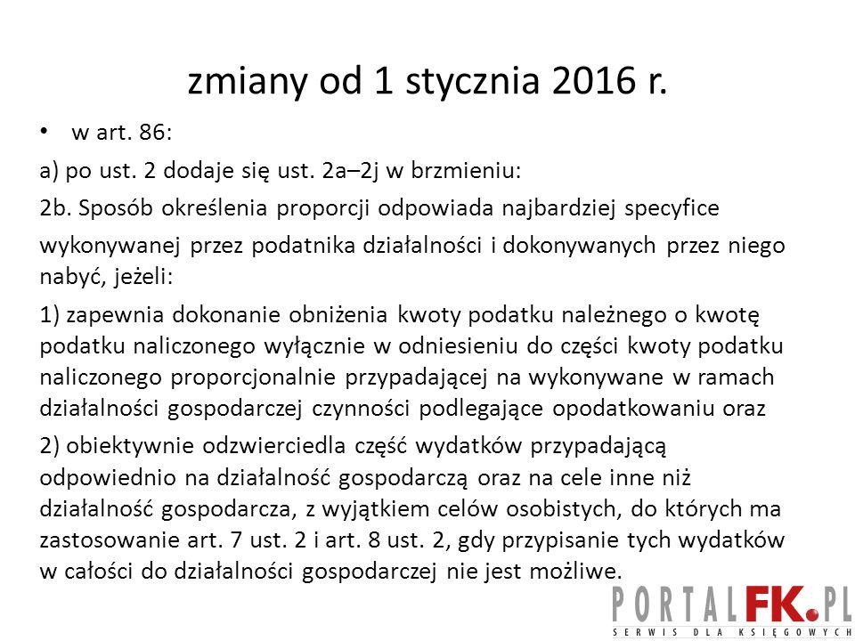 zmiany od 1 stycznia 2016 r.w art. 86: a) po ust.