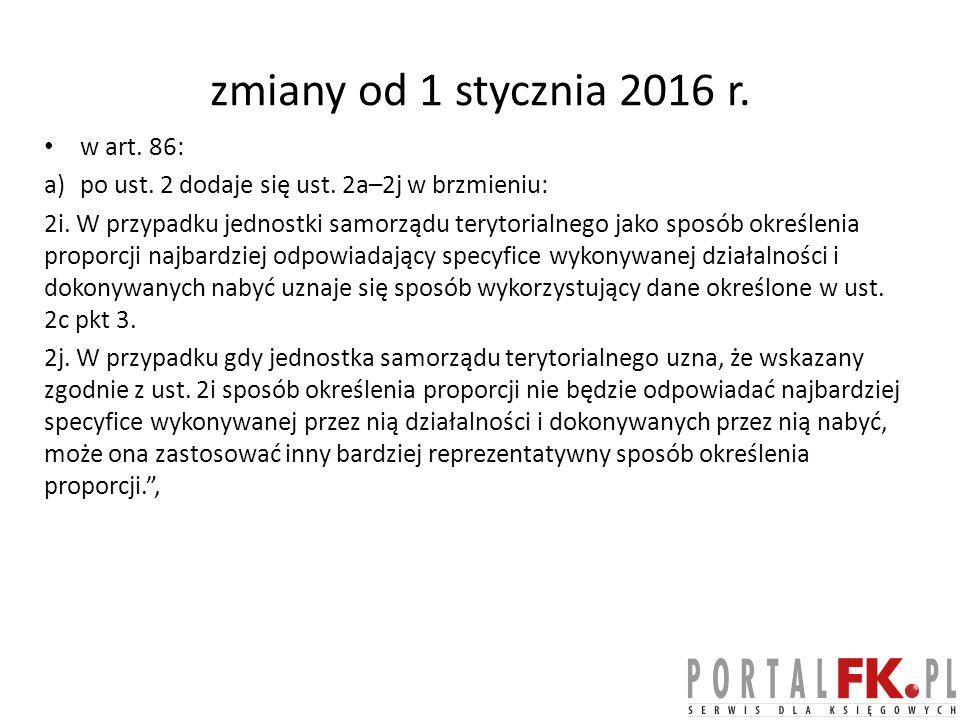 zmiany od 1 stycznia 2016 r.w art. 86: a)po ust. 2 dodaje się ust.