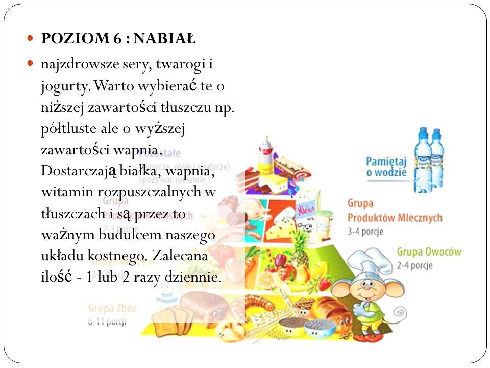 POZIOM 6 : NABIAŁ najzdrowsze sery, twarogi i jogurty.
