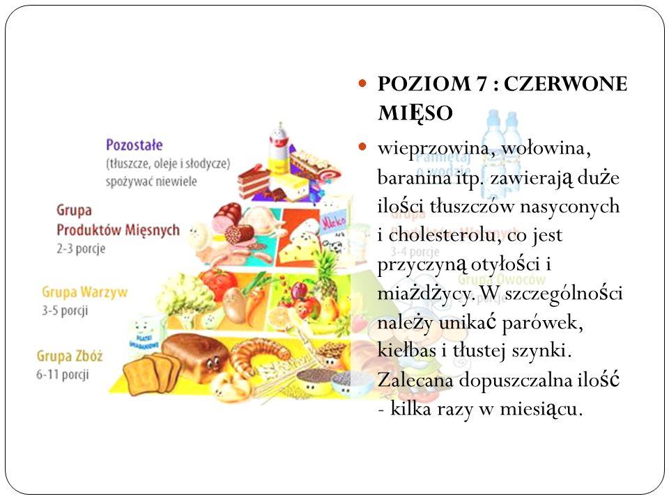 POZIOM 7 : CZERWONE MI Ę SO wieprzowina, wołowina, baranina itp.