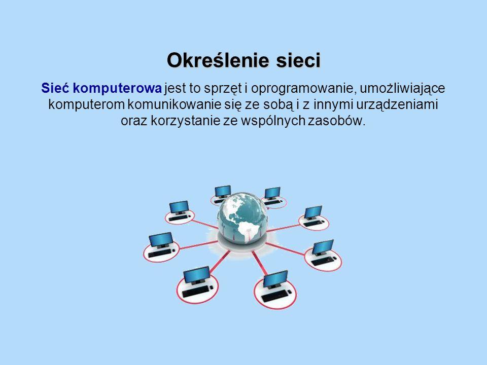 Sieć komputerowa jest to sprzęt i oprogramowanie, umożliwiające komputerom komunikowanie się ze sobą i z innymi urządzeniami oraz korzystanie ze wspól