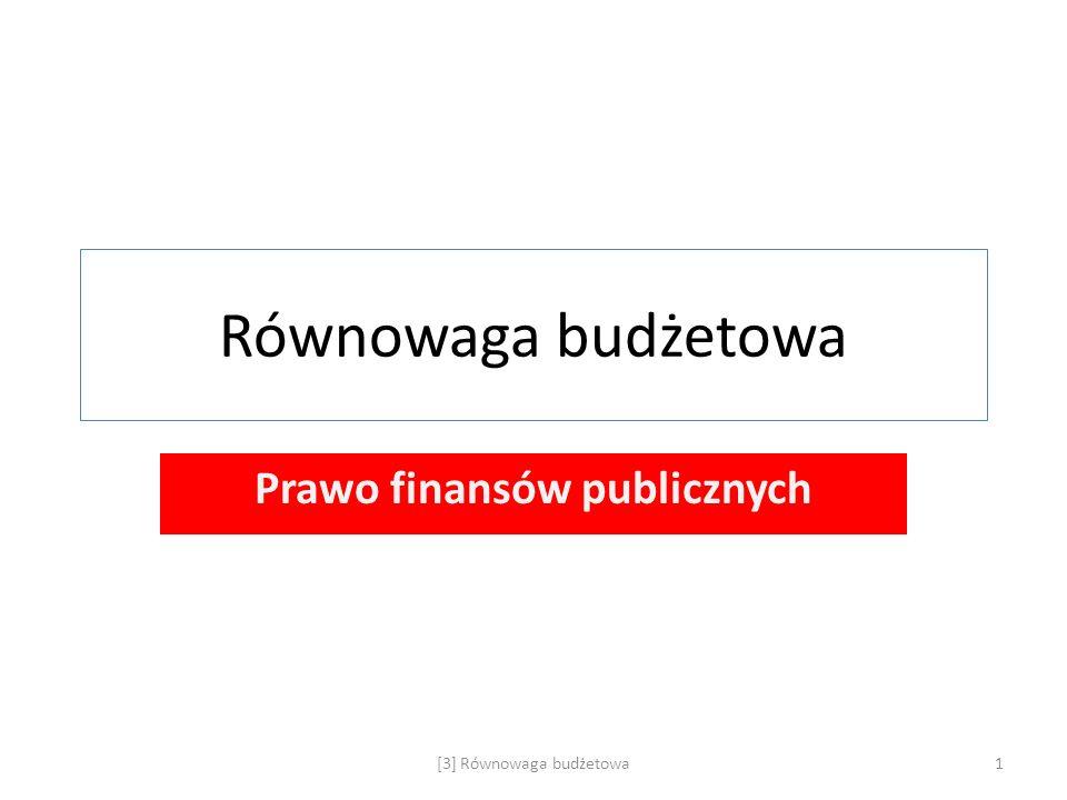 Równowaga budżetowa Prawo finansów publicznych [3] Równowaga budżetowa1