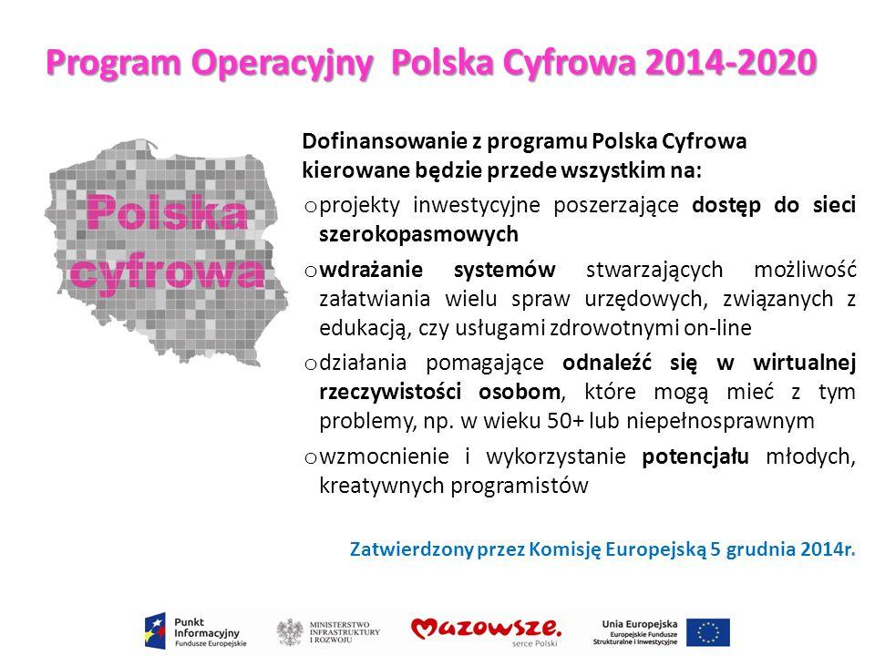 Dofinansowanie z programu Polska Cyfrowa kierowane będzie przede wszystkim na: o projekty inwestycyjne poszerzające dostęp do sieci szerokopasmowych o