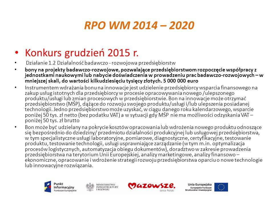 Konkurs grudzień 2015 r. Działanie 1.2 Działalność badawczo - rozwojowa przedsiębiorstw bony na projekty badawczo-rozwojowe, pozwalające przedsiębiors