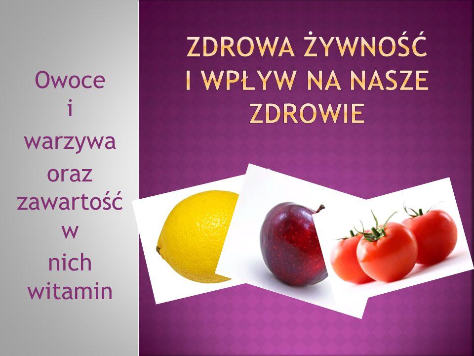 Owoce i warzywa oraz zawartość w nich witamin