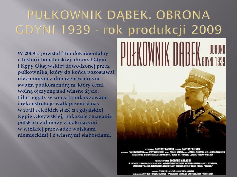 W 2009 r. powstał film dokumentalny o historii bohaterskiej obrony Gdyni i Kępy Oksywskiej dowodzonej przez pułkownika, który do końca pozostawał niez