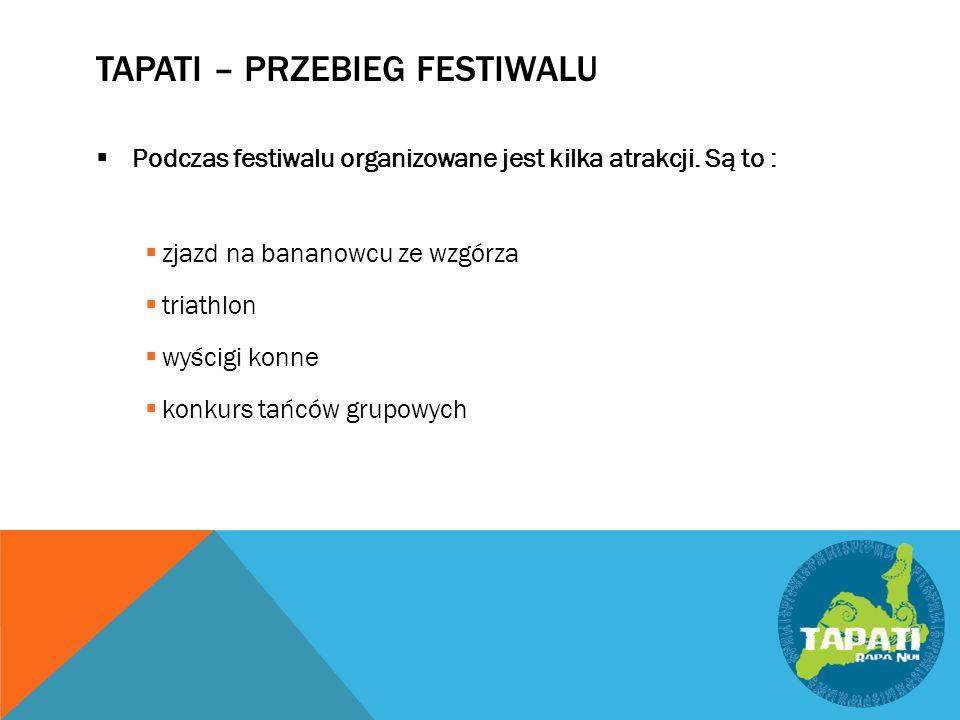 TAPATI – PRZEBIEG FESTIWALU  Podczas festiwalu organizowane jest kilka atrakcji.