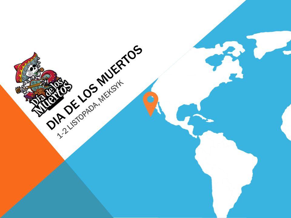 DIA DE LOS MUERTOS 1-2 LISTOPADA, MEKSYK