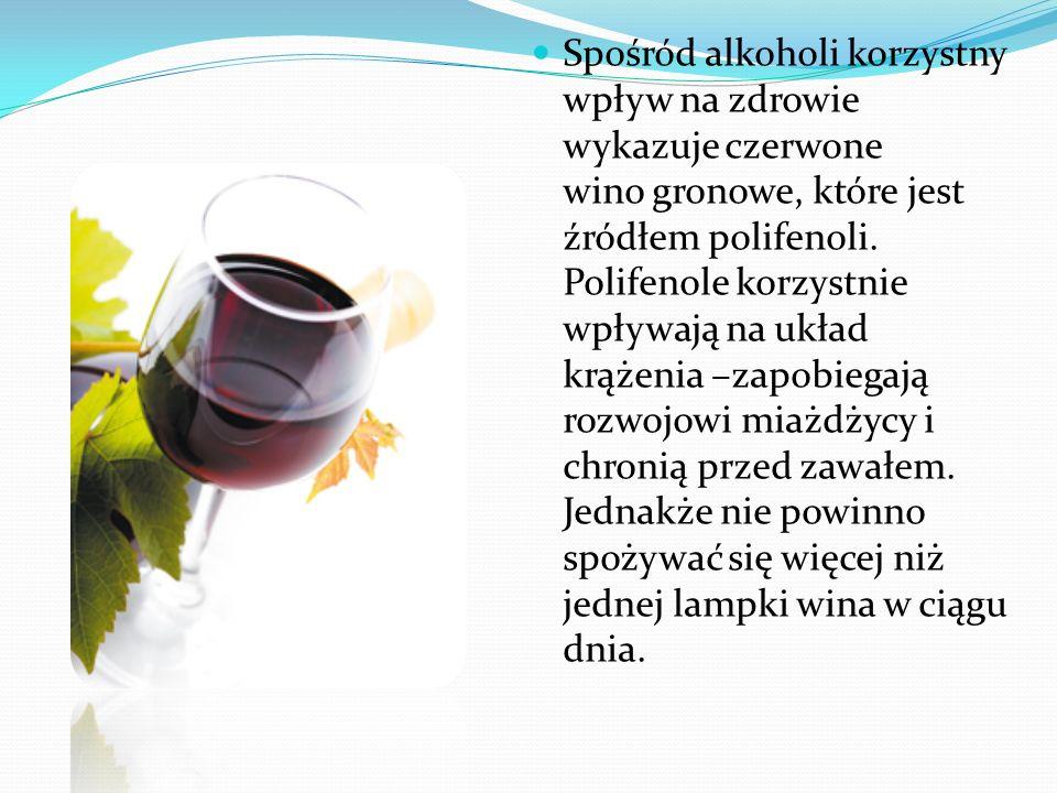 Spośród alkoholi korzystny wpływ na zdrowie wykazuje czerwone wino gronowe, które jest źródłem polifenoli. Polifenole korzystnie wpływają na układ krą