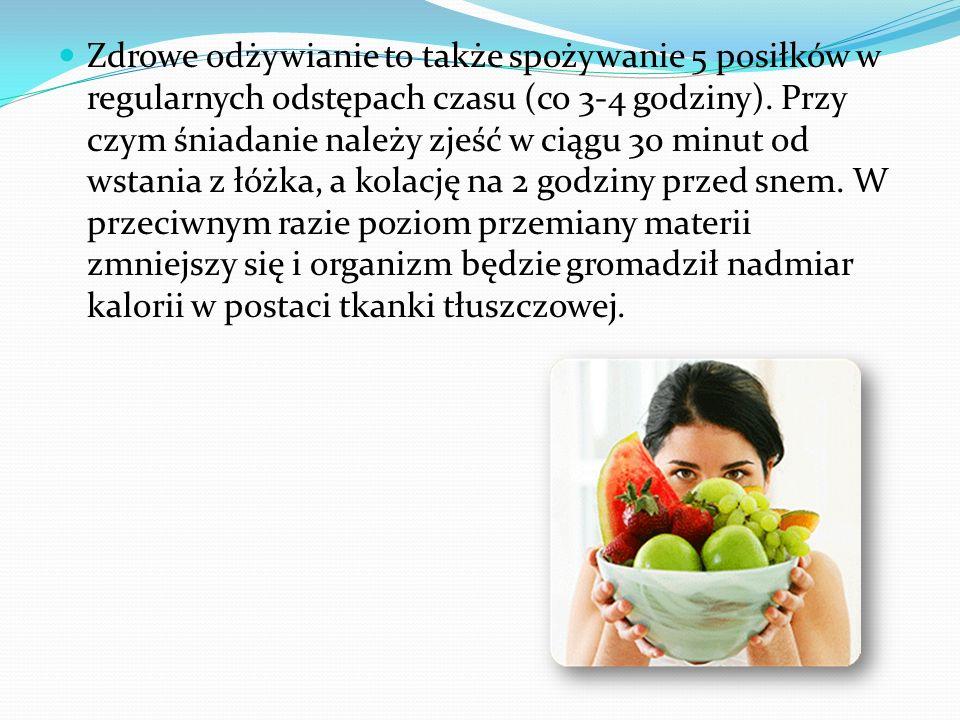 Komponując posiłki, najlepiej wybierać produkty jak najmniej przetworzone, gdyż nie zawierają dodatków do żywności (konserwanty, przeciwutleniacze, stabilizatory, emulgatory, słodziki), które mogą negatywnie wpływać na zdrowie.