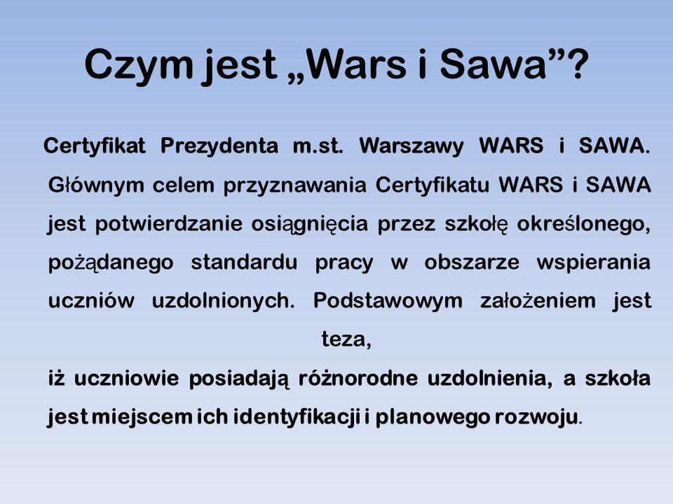 """Czym jest """"Wars i Sawa""""? Certyfikat Prezydenta m.st. Warszawy WARS i SAWA. G ł ównym celem przyznawania Certyfikatu WARS i SAWA jest potwierdzanie osi"""