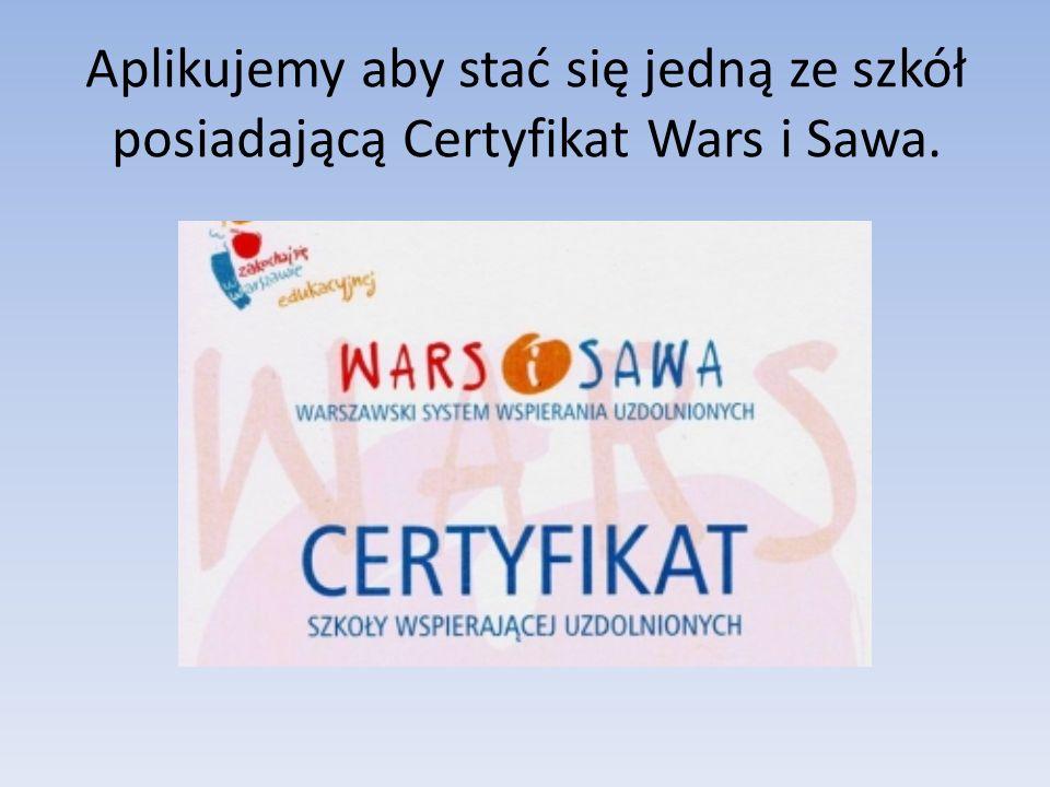 Aplikujemy aby stać się jedną ze szkół posiadającą Certyfikat Wars i Sawa.