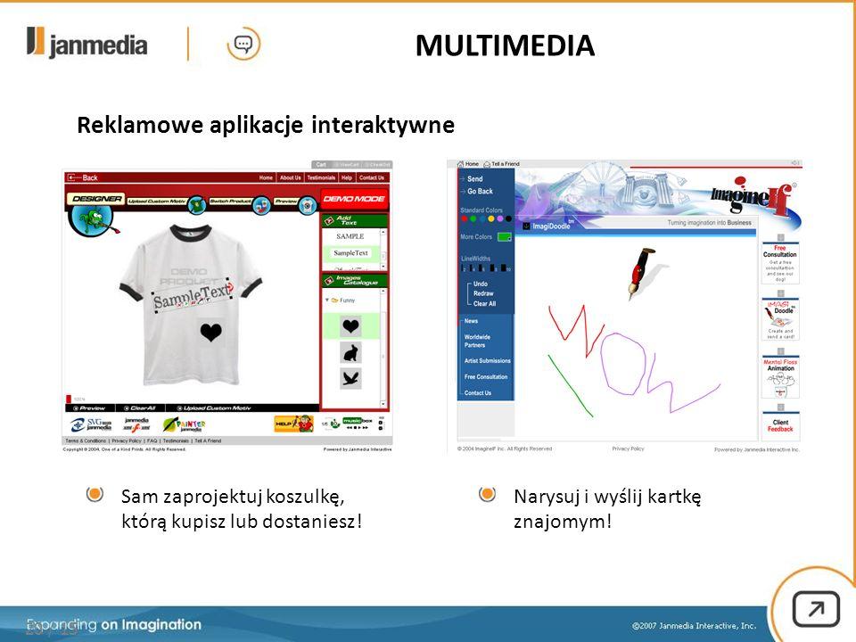 20 / 15 Reklamowe aplikacje interaktywne Sam zaprojektuj koszulkę, którą kupisz lub dostaniesz.