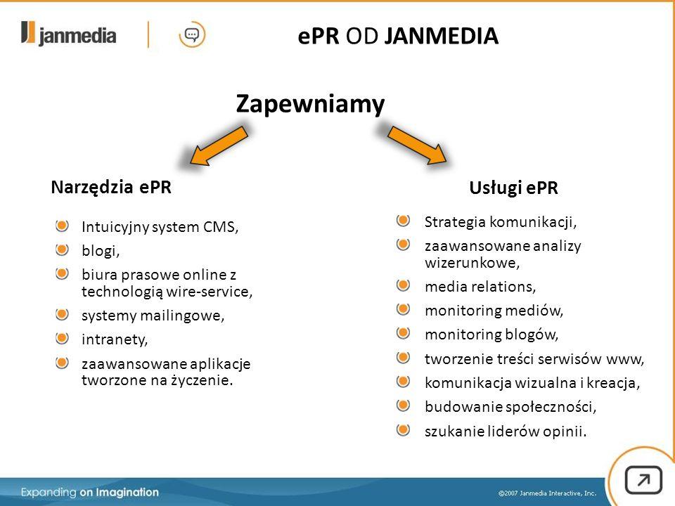 Zapewniamy Narzędzia ePR Usługi ePR Intuicyjny system CMS, blogi, biura prasowe online z technologią wire-service, systemy mailingowe, intranety, zaaw