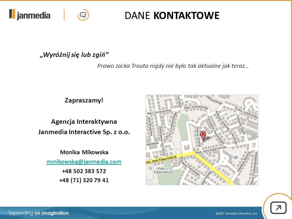 """Zapraszamy! Agencja Interaktywna Janmedia Interactive Sp. z o.o. Monika Mikowska mmikowska@janmedia.com +48 502 383 572 +48 (71) 320 79 41 """"Wyróżnij s"""