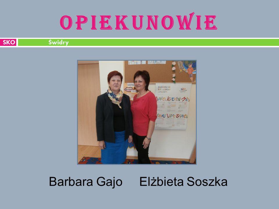 OPIEKUNOWIE SKO Świdry Barbara GajoElżbieta Soszka