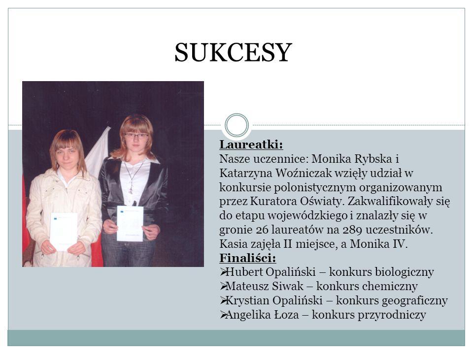 SUKCESY Laureatki: Nasze uczennice: Monika Rybska i Katarzyna Woźniczak wzięły udział w konkursie polonistycznym organizowanym przez Kuratora Oświaty.