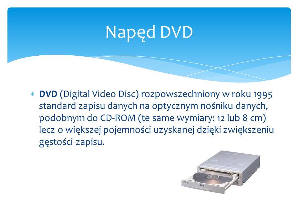  DVD (Digital Video Disc) rozpowszechniony w roku 1995 standard zapisu danych na optycznym nośniku danych, podobnym do CD-ROM (te same wymiary: 12 lu