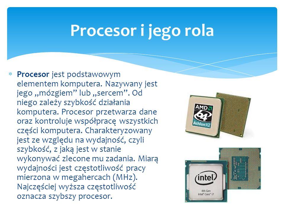 """ Procesor jest podstawowym elementem komputera. Nazywany jest jego """"mózgiem"""" lub """"sercem"""". Od niego zależy szybkość działania komputera. Procesor prz"""