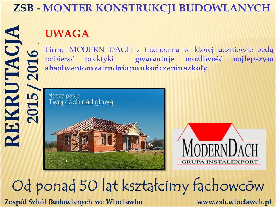 Od ponad 50 lat kształcimy fachowców ZSB - MONTER KONSTRUKCJI BUDOWLANYCH UWAGA.
