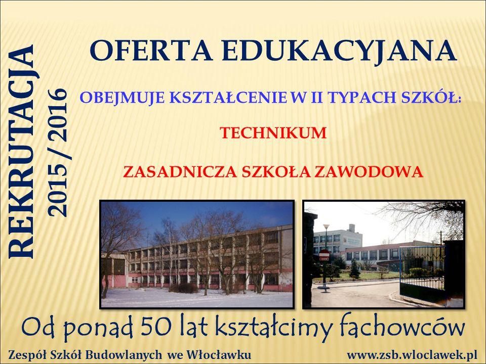 Od ponad 50 lat kształcimy fachowców PRACOWNIE OGOLNOBUDOWLANA Zespół Szkół Budowlanych we Włocławku www.zsb.wloclawek.pl