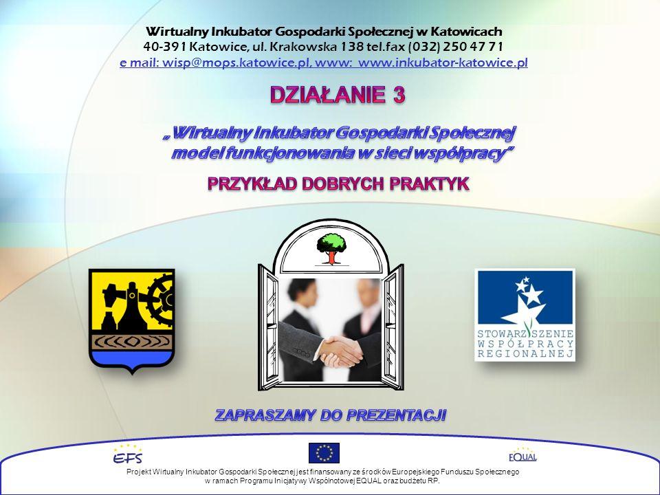 Wirtualny Inkubator Gospodarki Społecznej w Katowicach 40-391 Katowice, ul.