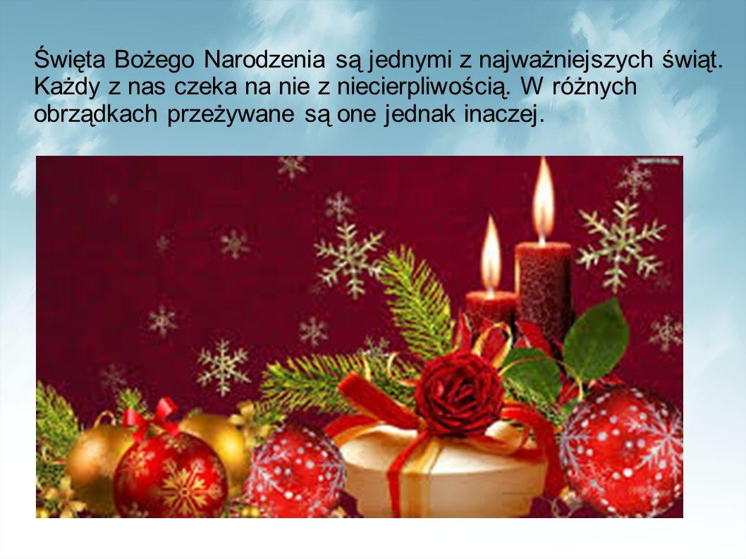 Święta Bożego Narodzenia są jednymi z najważniejszych świąt.