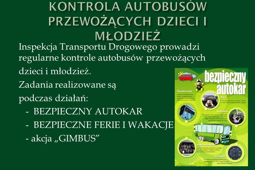 Inspekcja Transportu Drogowego prowadzi regularne kontrole autobusów przewożących dzieci i młodzież. Zadania realizowane są podczas działań: - BEZPIEC