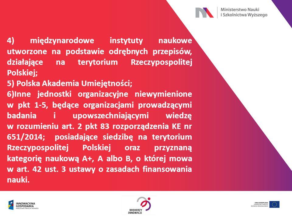 4) międzynarodowe instytuty naukowe utworzone na podstawie odrębnych przepisów, działające na terytorium Rzeczypospolitej Polskiej; 5) Polska Akademia