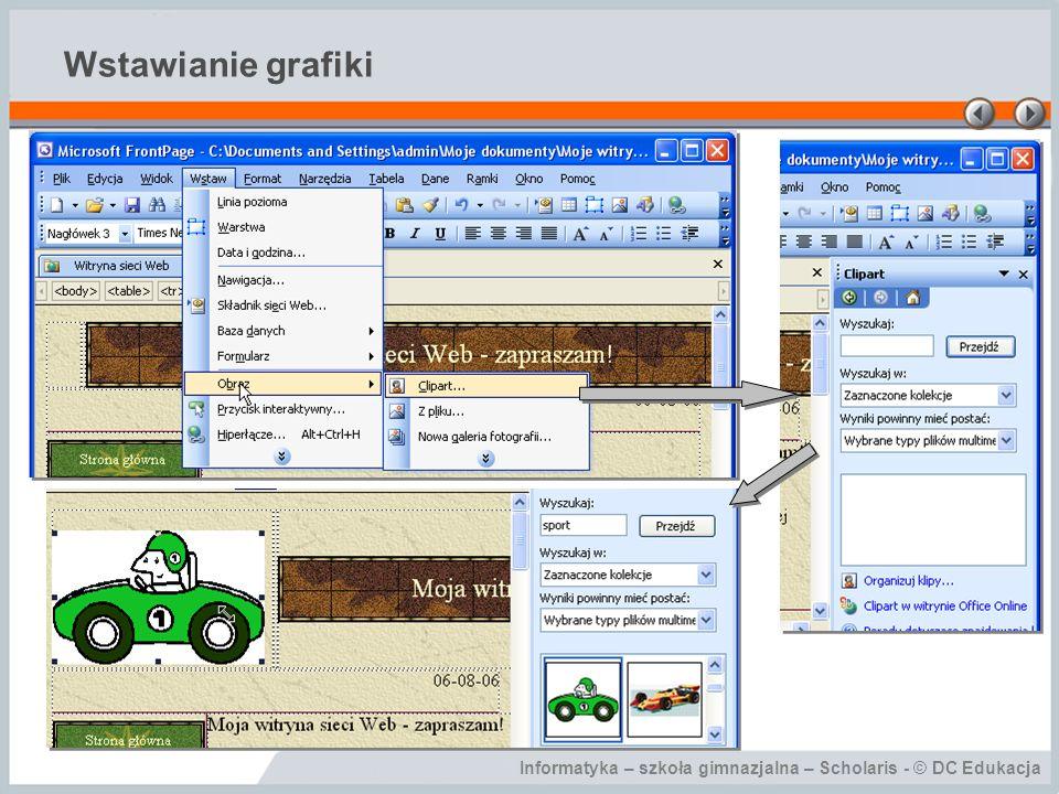 Informatyka – szkoła gimnazjalna – Scholaris - © DC Edukacja Wstawianie grafiki