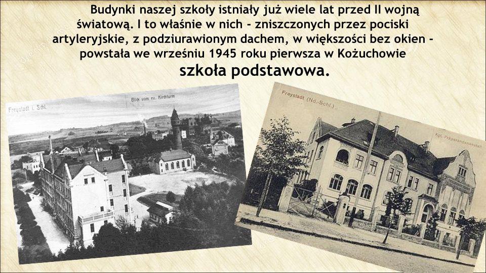 Budynki naszej szkoły istniały już wiele lat przed II wojną światową. I to właśnie w nich - zniszczonych przez pociski artyleryjskie, z podziurawionym