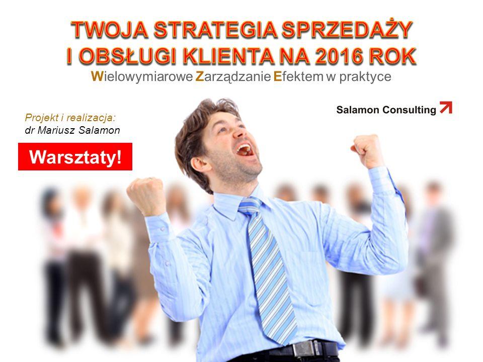 1 Projekt i realizacja: dr Mariusz Salamon Warsztaty!