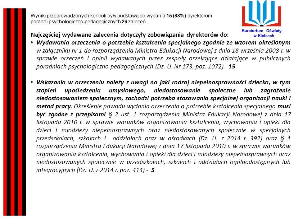 Kuratorium Oświaty w Kielcach Wyniki przeprowadzonych kontroli były podstawą do wydania 15 (88%) dyrektorom poradni psychologiczno-pedagogicznych 26 zaleceń.