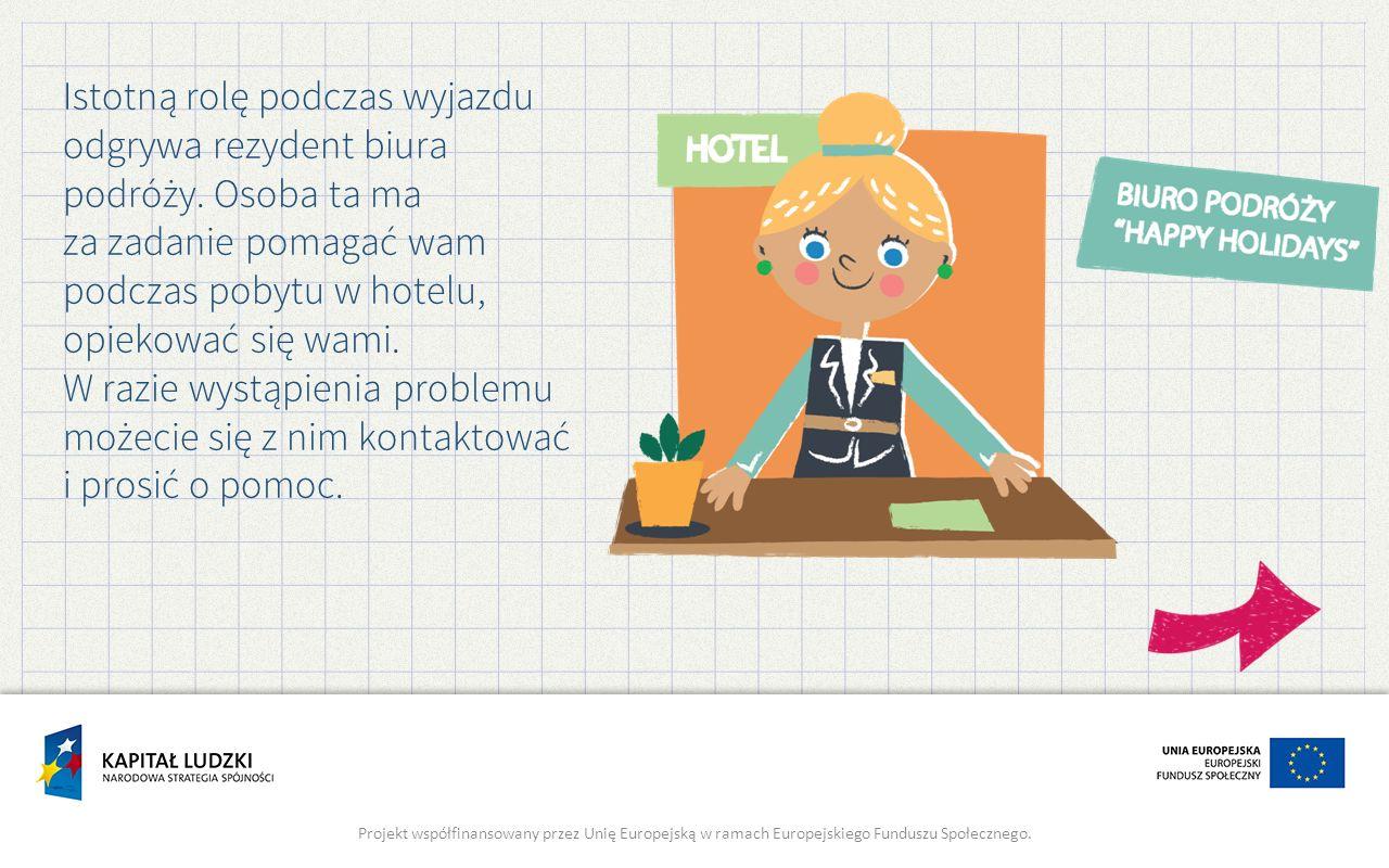 Istotną rolę podczas wyjazdu odgrywa rezydent biura podróży. Osoba ta ma za zadanie pomagać wam podczas pobytu w hotelu, opiekować się wami. W razie w
