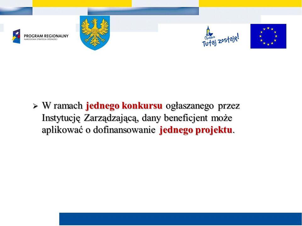  W ramach jednego konkursu ogłaszanego przez Instytucję Zarządzającą, dany beneficjent może aplikować o dofinansowanie jednego projektu.