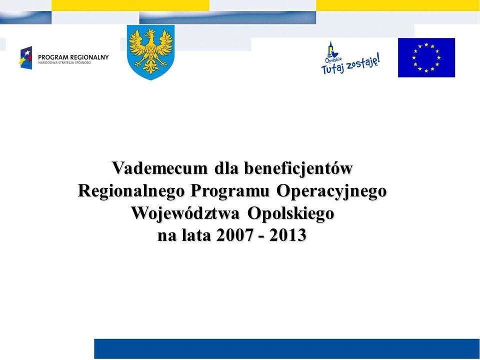 Vademecum dla beneficjentów Regionalnego Programu Operacyjnego Województwa Opolskiego na lata 2007 - 2013