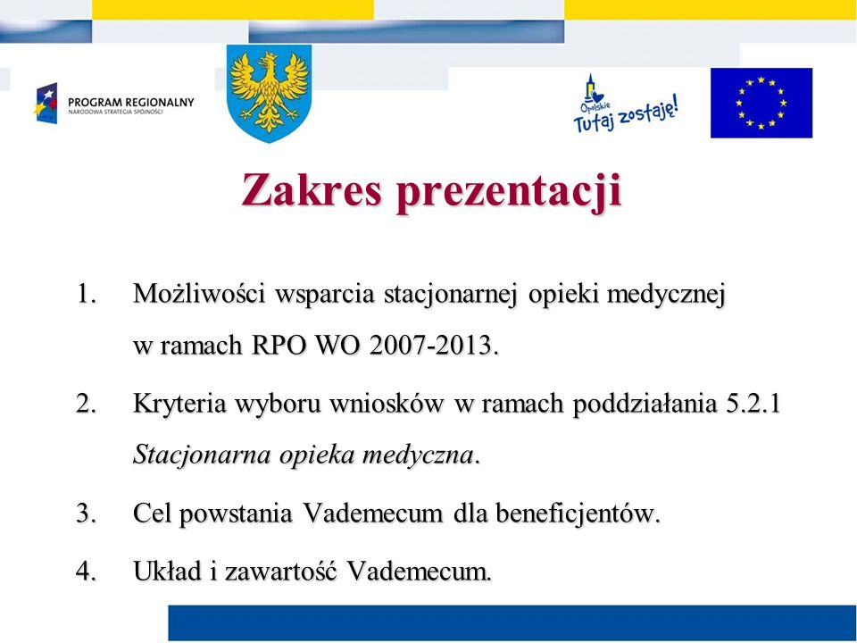 Możliwość wsparcia stacjonarnej opieki medycznej w ramach Regionalnego Programu Operacyjnego Województwa Opolskiego na lata 2007-2013