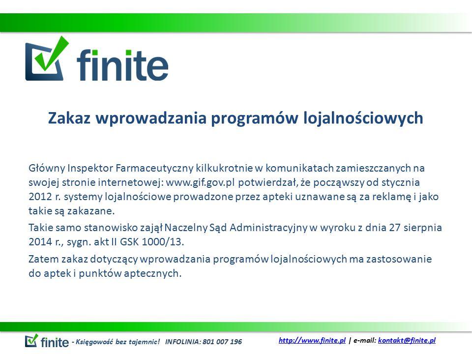 Zakaz wprowadzania programów lojalnościowych Główny Inspektor Farmaceutyczny kilkukrotnie w komunikatach zamieszczanych na swojej stronie internetowej: www.gif.gov.pl potwierdzał, że począwszy od stycznia 2012 r.