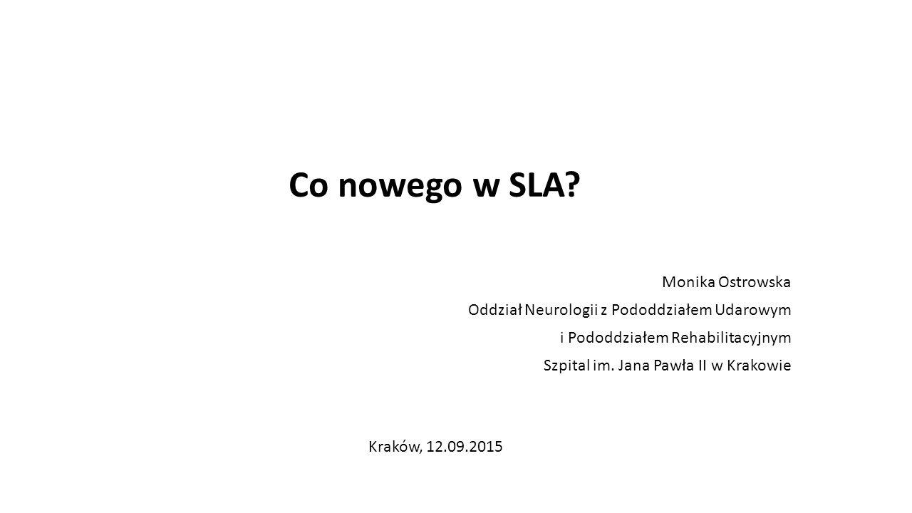 Stwardnienie boczne zanikowe łac.Sclerosis Lateralis Amyotrophica, SLA ang.