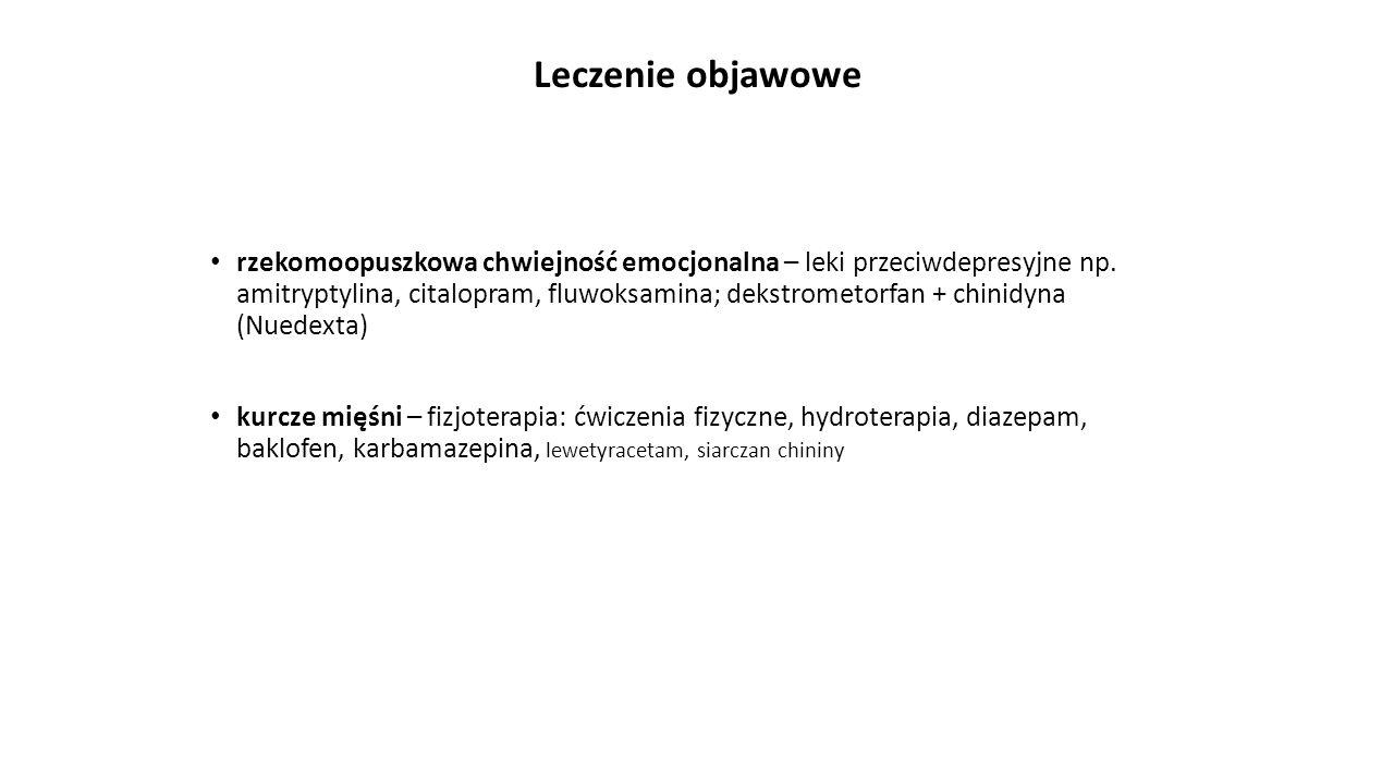Leczenie objawowe rzekomoopuszkowa chwiejność emocjonalna – leki przeciwdepresyjne np. amitryptylina, citalopram, fluwoksamina; dekstrometorfan + chin