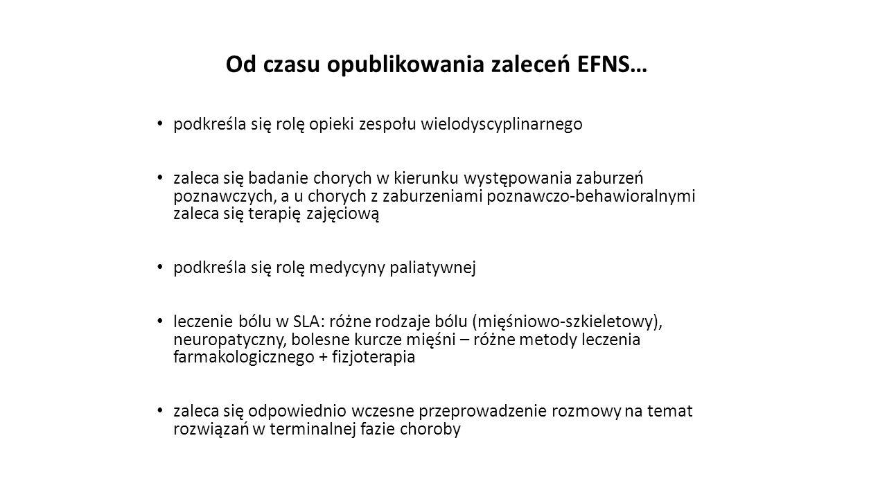 Od czasu opublikowania zaleceń EFNS… podkreśla się rolę opieki zespołu wielodyscyplinarnego zaleca się badanie chorych w kierunku występowania zaburze