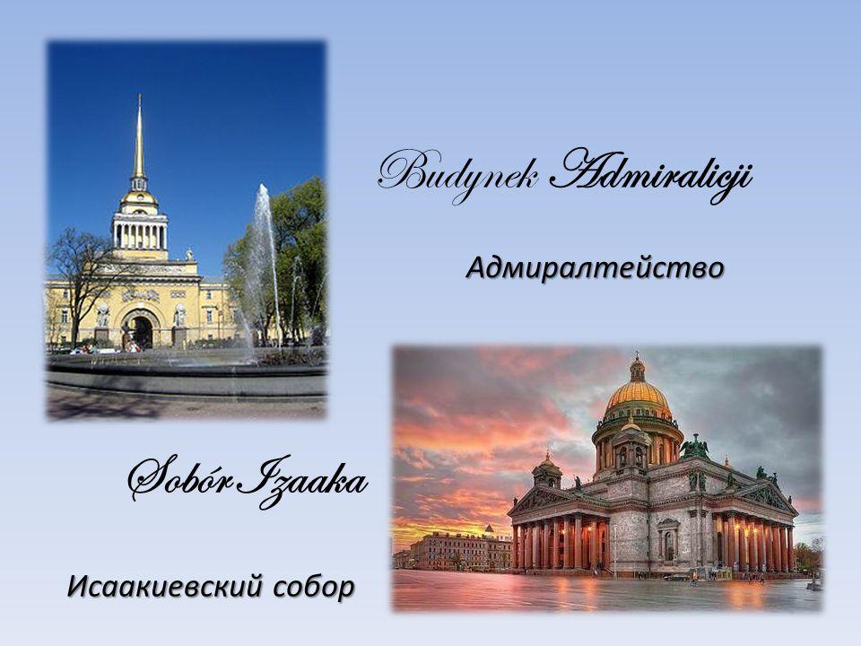 Budynek Admiralicji Sobór Izaaka Адмиралтейство Исаакиевский собор