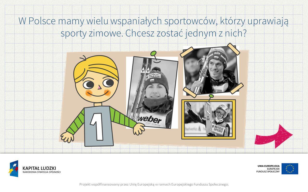 W Polsce mamy wielu wspaniałych sportowców, którzy uprawiają sporty zimowe.