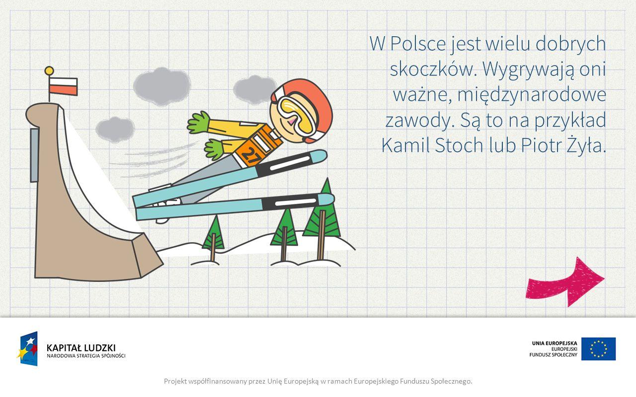 W Polsce jest wielu dobrych skoczków. Wygrywają oni ważne, międzynarodowe zawody.