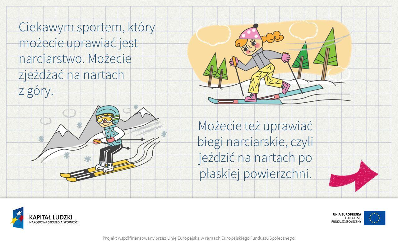 Ciekawym sportem, który możecie uprawiać jest narciarstwo.